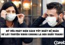 Nóng: Mỹ vừa phát hiện cách tốt nhất để ngăn chặn sự lây truyền virus corona là… đeo khẩu trang!
